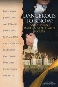 Dangerous to Know: Jane Austen's Rakes & Gentlemen Rogues