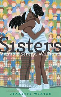Sisters: Venus Serena Williams