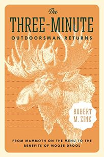 The Three-Minute Outdoorsman Returns: From Mammoth on the Menu to the Benefits of Moose Drool