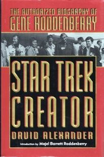 Star Trek Creator: 2the Authorized Biography of Gene Roddenberry