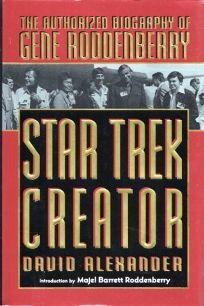 Star Trek Creator: 2the Authorized Biography of Gene Roddenberry
