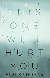 Nonfiction Book Review: This One Will Hurt You by Paul Crenshaw. Mad Creek, $19.95 trade paper (168p) ISBN 978-0-8142-5521-6