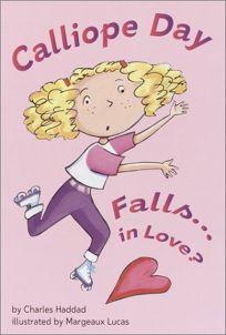 Calliope Day Falls . . . in Love?