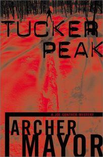 TUCKER PEAK: A Joe Gunther Mystery