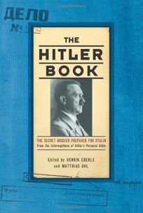 The Hitler Book: The Secret Dossier Prepared for Stalin from the Interrogations of Hitlers Personal Aides