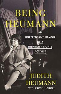Being Heumann: An Unrepentant Memoir of a Disability Rights Activist