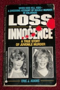 Loss of Innocence: A True Story of Juvenile Murder