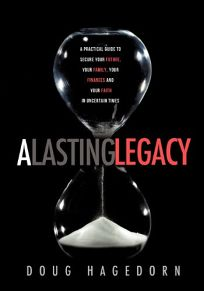 A Lasting Legacy: A Practical Guide to Secure Your Future