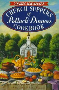 Yankee Magazines Church Suppers & Potluck Dinners: Cookbook
