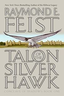 TALON OF THE SILVER HAWK: Conclave of Shadows Book One