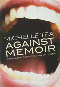 Against Memoir: Complaints