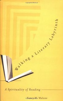 Walking a Literary Labyrinth: A Spirituality of Reading