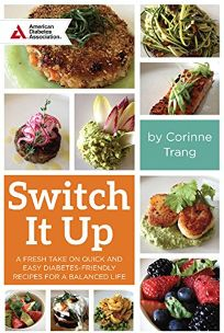 Switch It Up: A Fresh Take on Quick and Easy Diabetes-Friendly Recipes for a Balanced Life