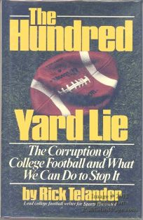 The Hundred Yard Lie: The Corruption of College Football