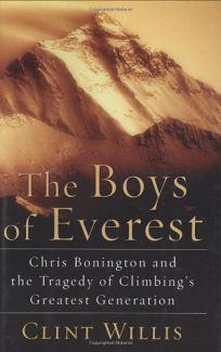 The Boys of Everest: Chris Bonington and the Tragedy of Climbings Greatest Generation