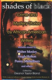 SHADES OF BLACK: Crime and Mystery Stories by African-American Writers