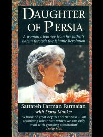Daughter of Persia: A Womans Journey from Her Fathers Harem Through the Islamic Revolution