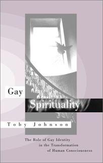 Gay Spirituality: The Role of Gay Identity in the Transformation of Human Consciousness
