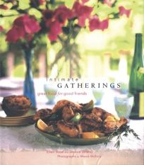 Intimate Gatherings: Great Food for Good Friends
