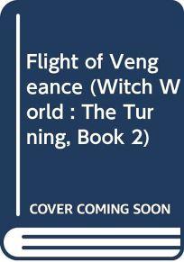 Flight of Vengeance: Witch World: The Turning