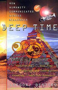 Deep Time: How Humanity Communicates Across Millennia