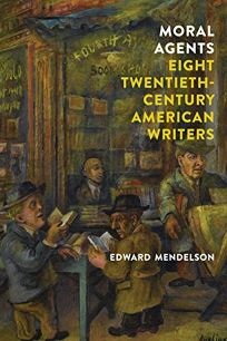 Moral Agents: Eight 20th-Century American Writers