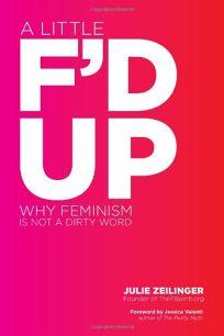 A Little Fd Up: Why Feminism Is Not A Dirty Word