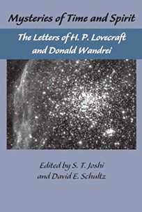 MYSTERIES OF TIME AND SPIRIT: The Letters of H.P. Lovecraft and Donald Wandrei