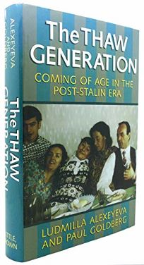 The Thaw Generation: Coming of Age in the Post-Stalin Era