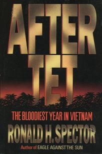After TET: The Bloodiest Year in Vietnam