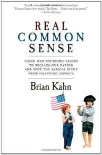 Real Common Sense: Using Our Founding Values to Reclaim Our Nation and Stop Palin