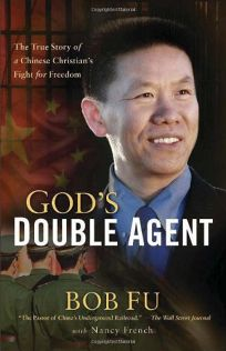 Gods Double Agent: The True Story of a Chinese Christians Fight for Freedom