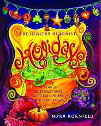 The Healthy Hedonist Holidays: A Year of Multi-Cultural