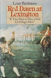 Red Dawn at Lexington: If They Mean to Have a War