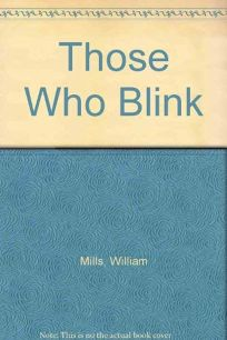 Those Who Blink