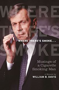 Where There's Smoke... Musings of a Cigarette Smoking Man