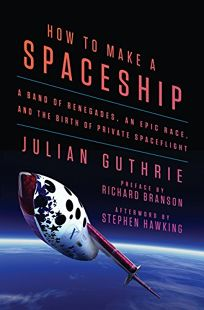 How to Make a Spaceship: A Band of Renegades