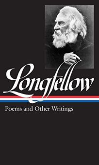 Henry Wadsworth Longfellow: Poems and Other Writings
