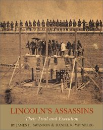 LINCOLNS ASSASSINS: Their Trial and Execution