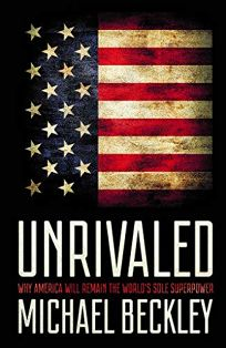 Nonfiction Book Review: Unrivaled: Why America Will Remain