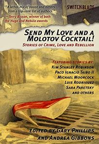 Send My Love and a Molotov Cocktail! Stories of Crime