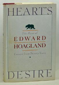 Hearts Desire: The Best of Edward Hoagland: Essays from Twenty Years