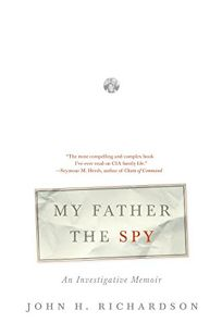 My Father the Spy: A Family History of the CIA