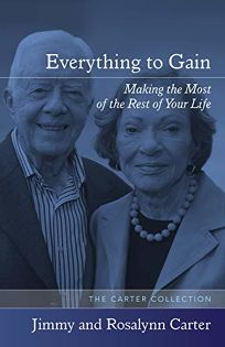 Everything to Gain: Making the Most of the Rest of Your Life P