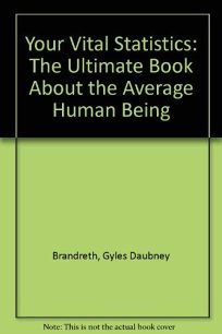 Your Vital Statistics: The Ultimate Book about the Average Human Being