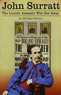 John Surratt: The Lincoln Assassin Who Got Away