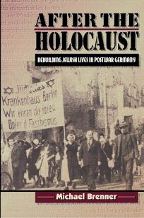 After the Holocaust: Rebuilding Jewish Lives in Postwar Germany