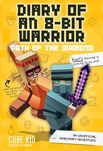 Diary of an 8-Bit Warrior: Path of the Diamond Book 4 8-Bit Warrior Series: An Unofficial Minecraft Adventure