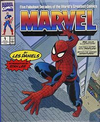 Marvel: Five Fabulous Decades of the Worlds Greatest Comics