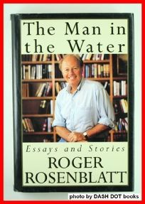 the man in the water by roger rosenblatt essay What is the genre of the man in the water by roger rosenblatt a non-fiction essay the purpose of the author using this genre is to inform.
